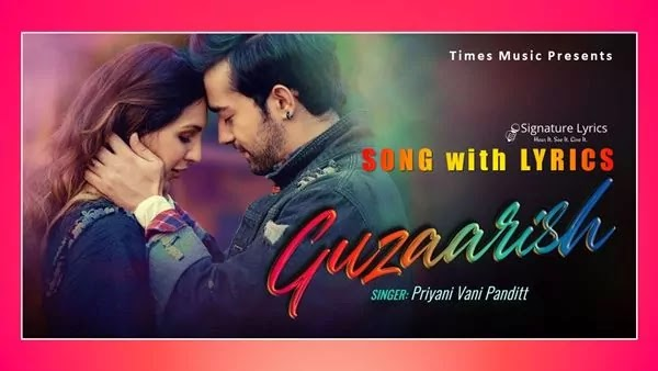 गुजारिश Guzaarish Lyrics - Priyani Vani Panditt