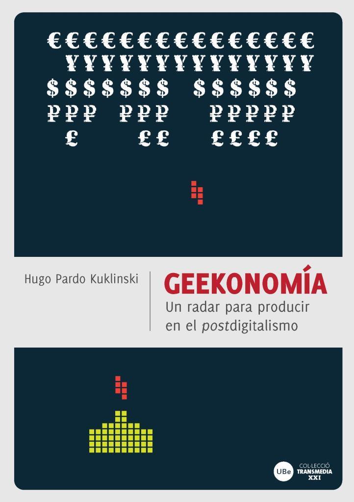 Geekonomia – Un radar para producir en el postdigitalismo