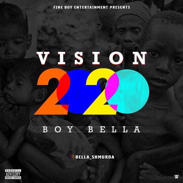 MP3 DOWNLOAD: Bella Shmurda – Vision 2020