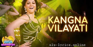 KANGNA VILAYATI LYRICS | MEANING | VIRGIN BHANUPRIYA