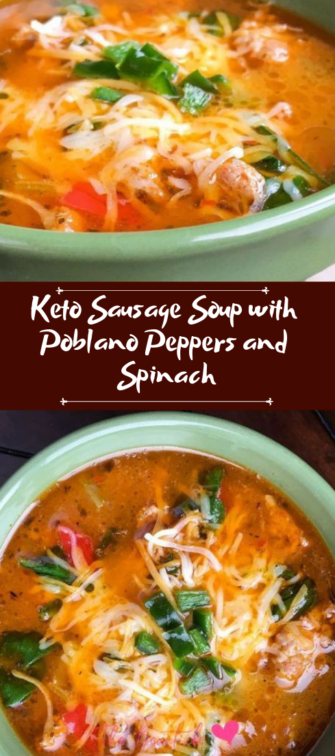 Keto Sausage Soup with Poblano Peppers and Spinach #healthyfood #dietketo