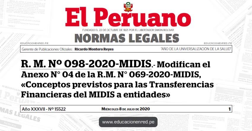 R. M. Nº 098-2020-MIDIS.- Modifican el Anexo N° 04 de la R.M. N° 069-2020-MIDIS, «Conceptos previstos para las Transferencias Financieras del MIDIS a entidades»