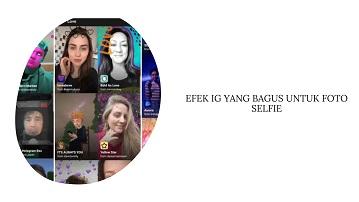 Nama Efek IG yang Bagus untuk Selfie 2021