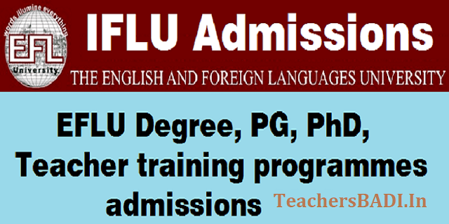 How to apply for EFLU entrance test,EFLU Degree,PG,PhD,Teacher training programmes admissions