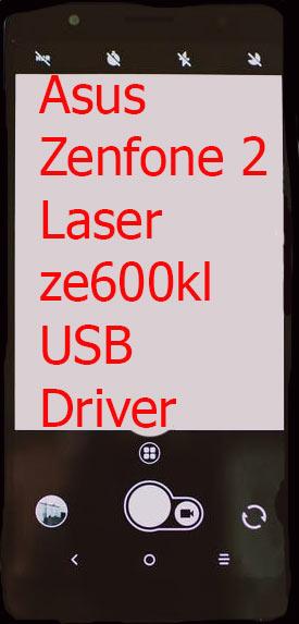 Asus Zenfone 2 Laser ze600kl USB Driver