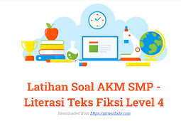 Latihan Soal dan Kunci Jawaban AKM SMP - Literasi Teks Fiksi Level 4