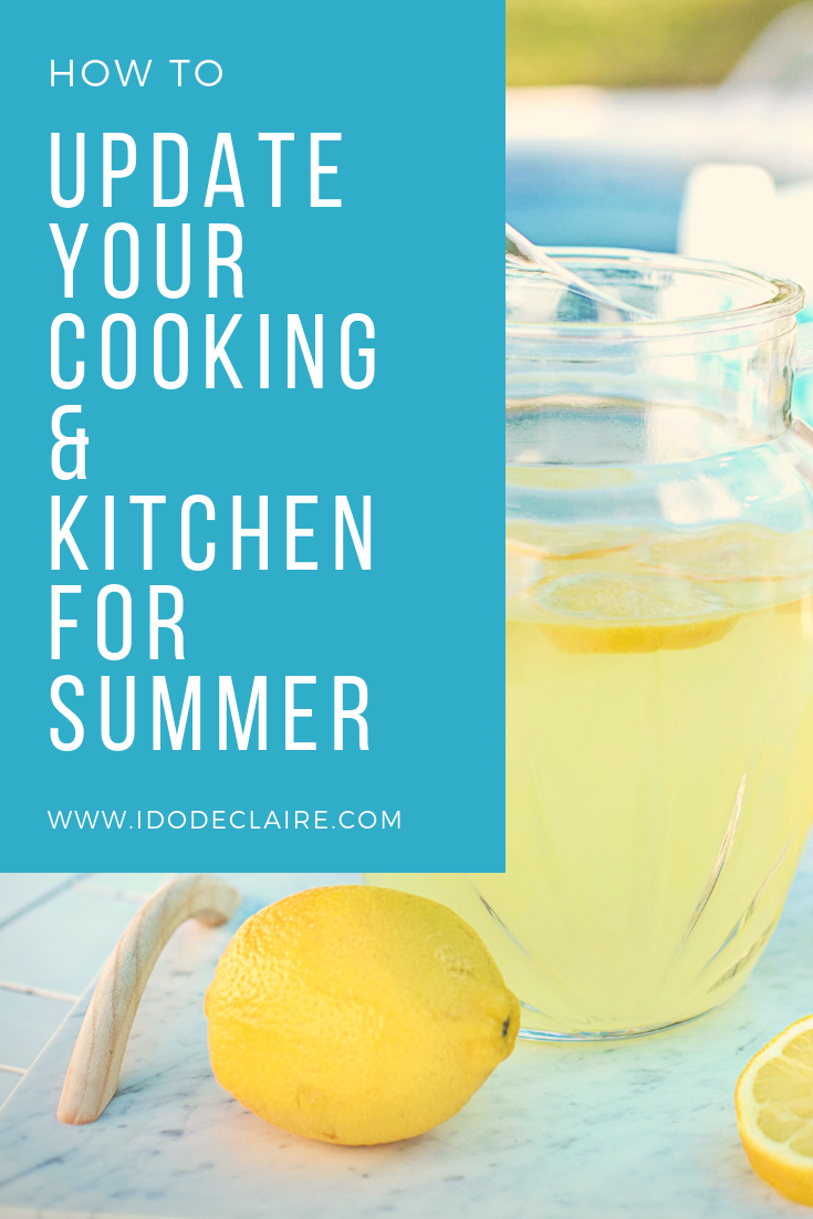 How to Update Your Cooking & Kitchen for Summer