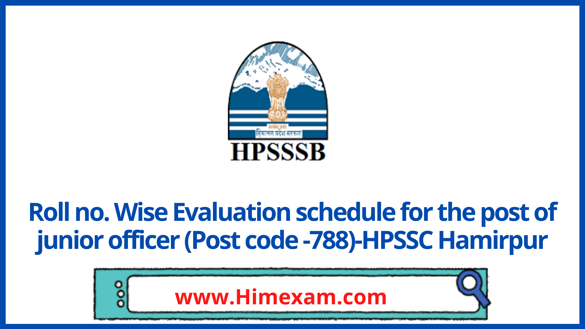 Roll no. Wise Evaluation schedule for the post of junior officer (Post code -788)-HPSSC Hamirpur