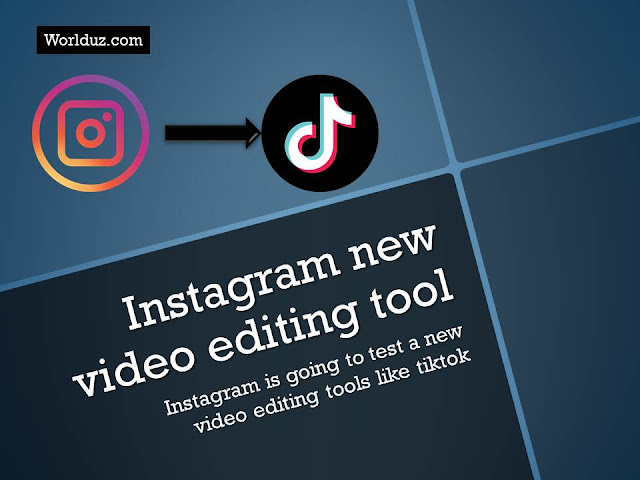 Instagram is going to test a new video editing tools like tiktok