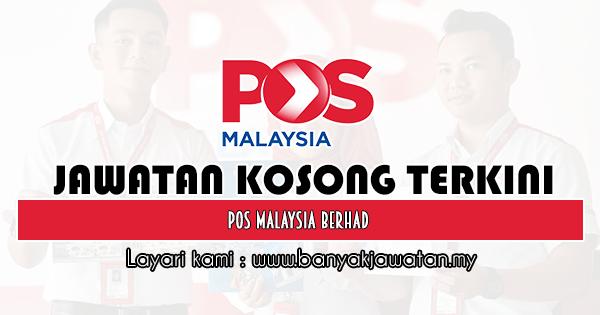 Jawatan Kosong 2020 di Pos Malaysia Berhad