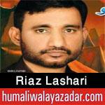 http://www.humaliwalayazadar.com/2016/10/riaz-lashari-nohay-2017.html