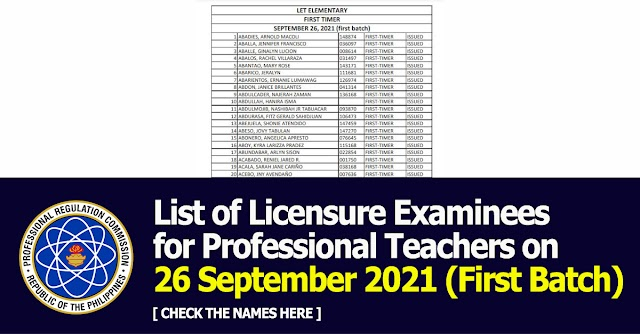 List Of Licensure Examinees For Professional Teachers on 26 September 2021 (First Batch) - Check the names here!