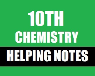 10th (Matric Part-2) Chemistry Helping Notes - PDF