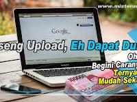 Iseng Upload Eh dapat Duit dari Google