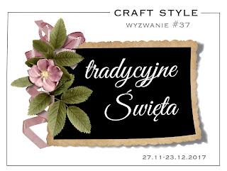 http://craftstylepl.blogspot.com/2017/11/wyzwanie-37-tradycyjne-swieta.html