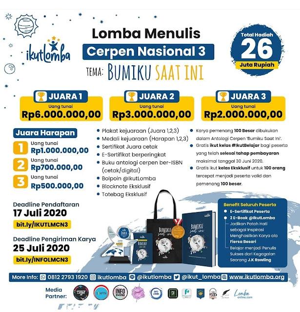 Lomba Menulis Cerpen Nasional 3, tema 'Bumiku Saat Ini' dengan total hadiah senilai Rp 26.000.000,00.