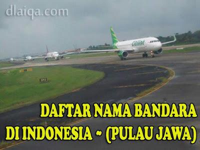 Daftar Nama Bandara Di Indonesia (Pulau Jawa)