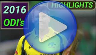 2016 ODI Cricket Matches Highlights Videos