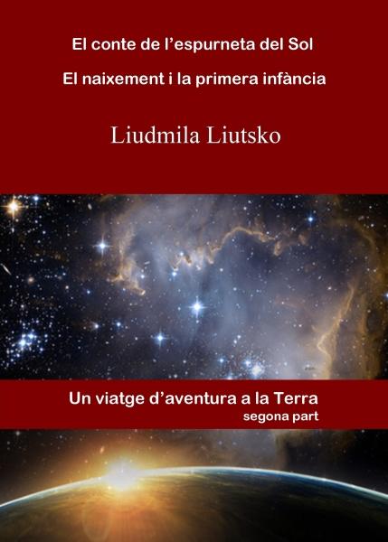 El conte de l'espurneta del Sol - El naixement i la primera infància (Liudmila Liutsko)
