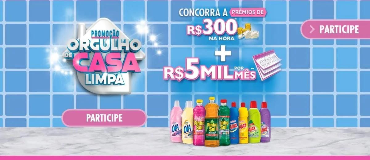 Promoção Orgulho Casa Limpa Ola, Ajax e Pinho Sol 2020 5 Mil Mês e 300 Reais na Hora
