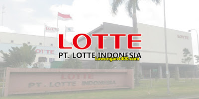 Lowongan Kerja PT. LOTTE Indonesia Cikarang Desember 2020