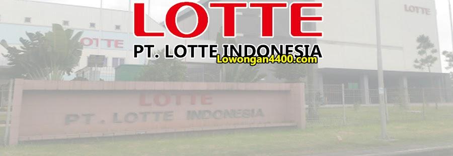 Lowongan Kerja PT. LOTTE Indonesia Cikarang 2021
