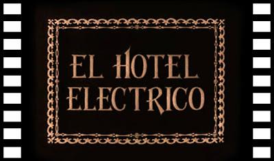 Imagen de abertura de El hotel eléctrico