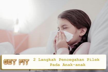 2 Langkah Pencegahan Pilek Pada Anak-anak