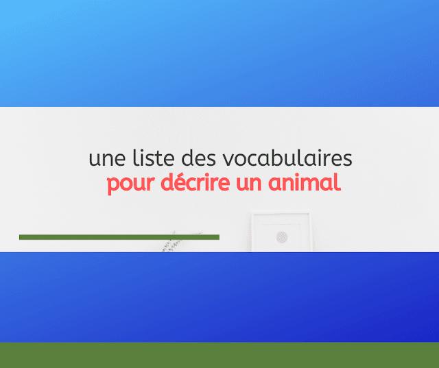 liste des vocabulaires pour décrire un animal