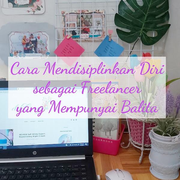 Cara  Mendisiplinkan Diri sebagai Freelancer yang Mempunyai Balita
