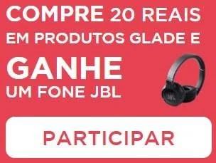 Fone JBL Grátis Promoção Glade - Garanta o Seu