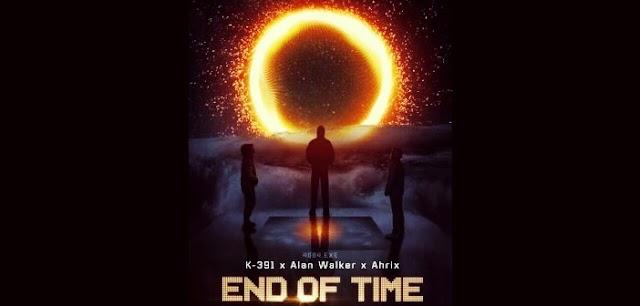 End Of Time - Alan Walker, K-391 Ahrix Lyrics