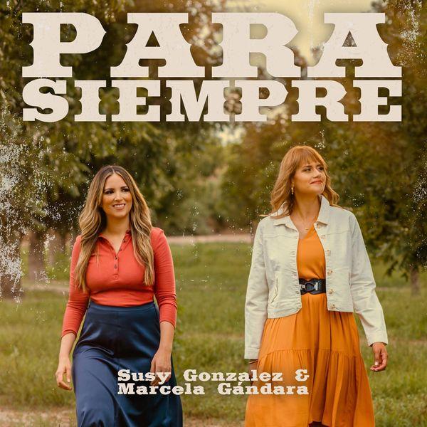 Susy Gonzalez – Para Siempre (Feat.Marcela Gandara) (Single) 2021 (Exclusivo WC)