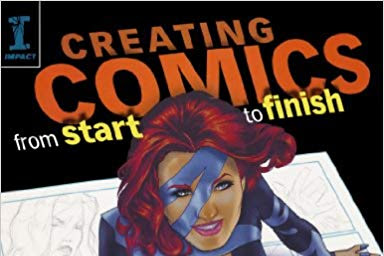 Download Ebook Creating Comics from Start to Finish - Top Pros Reveal the Complete Creative Process