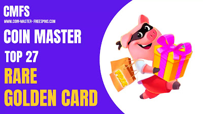 The Rare Golden Cards In Coin Master.