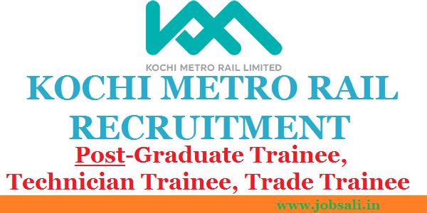 Kochi Metro Rail Recruitment – Technician/Graduate trainee jobs, KMRL Recruitment, KMRL career