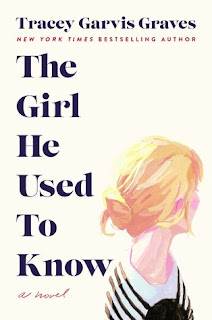 The Girl He Used to Know by Tracey Garvis Graves *