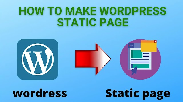 Basic Guide how To Make A WordPress Static Web Page for beginner