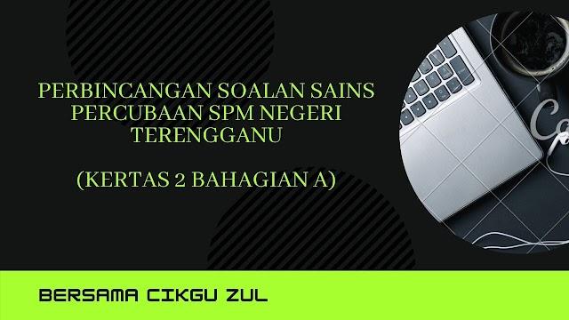 Episod 1 : Kertas 2 Percubaan SPM Terengganu 2020 (Bahagian A)