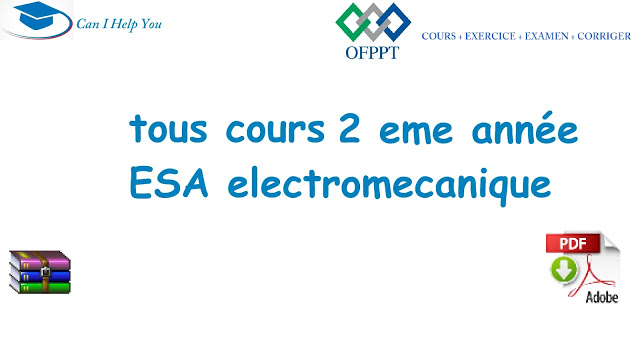tous cours 2 eme année ESA ( PDF جميع دروس) électromécanique