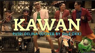 Lirik Lagu Kawan - Putri Delina (Cover By Sule Dkk)