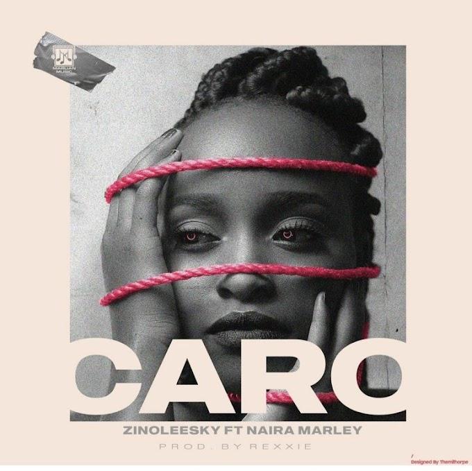 Download Zinoleesky Ft. Naira Marley – Caro Mp3.