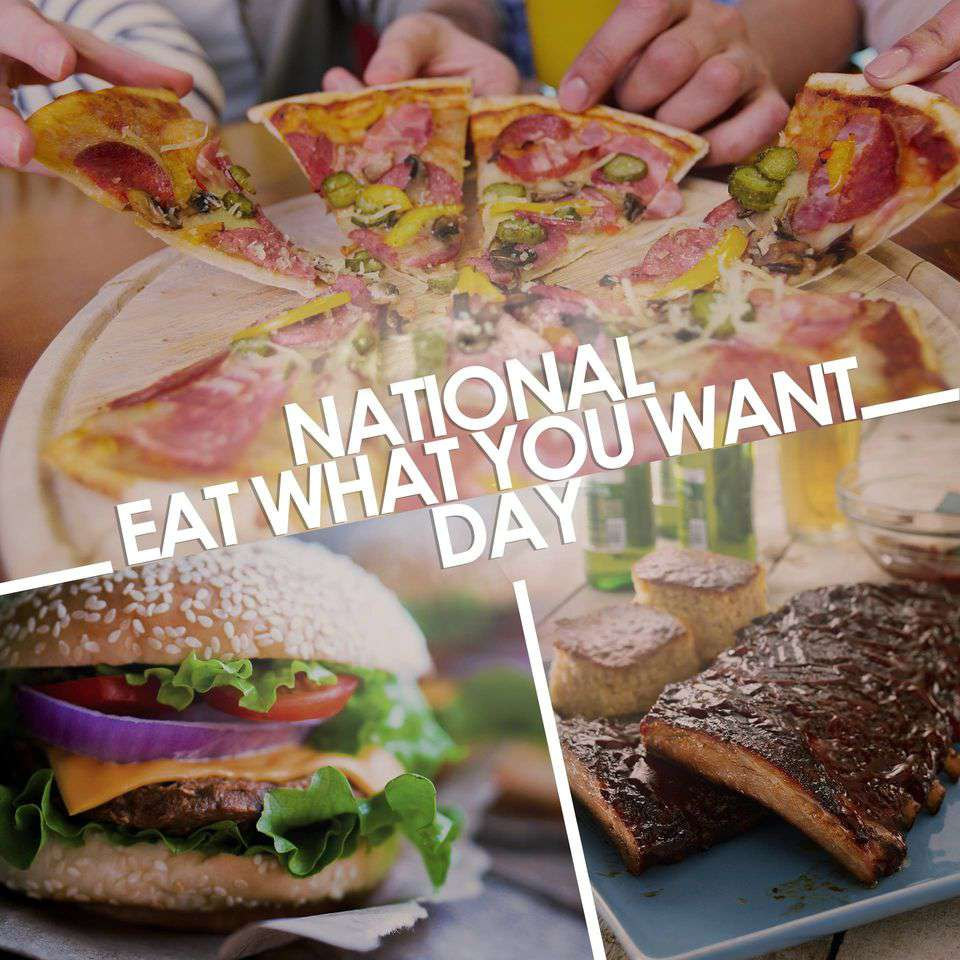 National Eat What You Want Day Wishes Images download