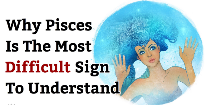 This Is Why Pisces Is The Most Difficult Sign To Understand