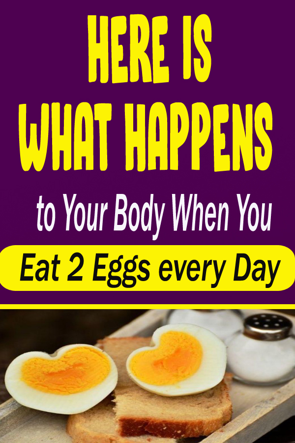 Here Is What Happens to Your Body When You Eat 2 Eggs every Day