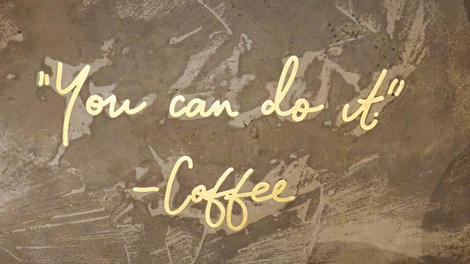 """you can do it"" - coffee quote on floor of EL&N Cafe"