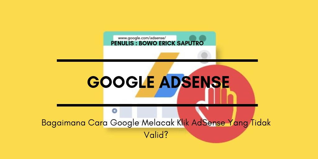 Bagaimana Cara Google Melacak Klik AdSense Yang Tidak Valid ?