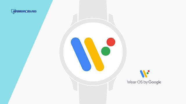 Despre Wear OS by Google (Android Wear) - Android pentru ceasuri inteligente