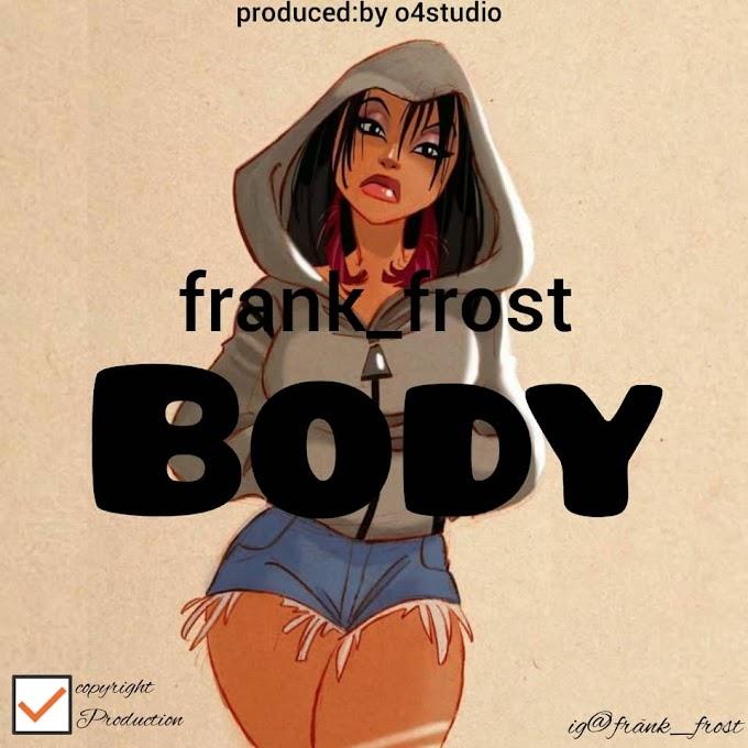 Frank Frost – Body