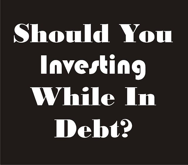 Investing While In Debt - What You Need To Know